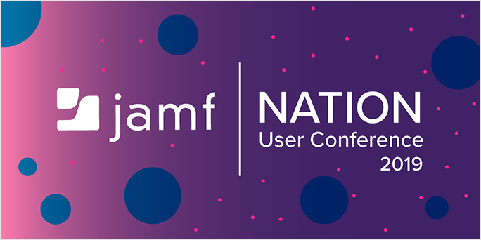 Jamf Nation User Conference 2019: The key takeaways