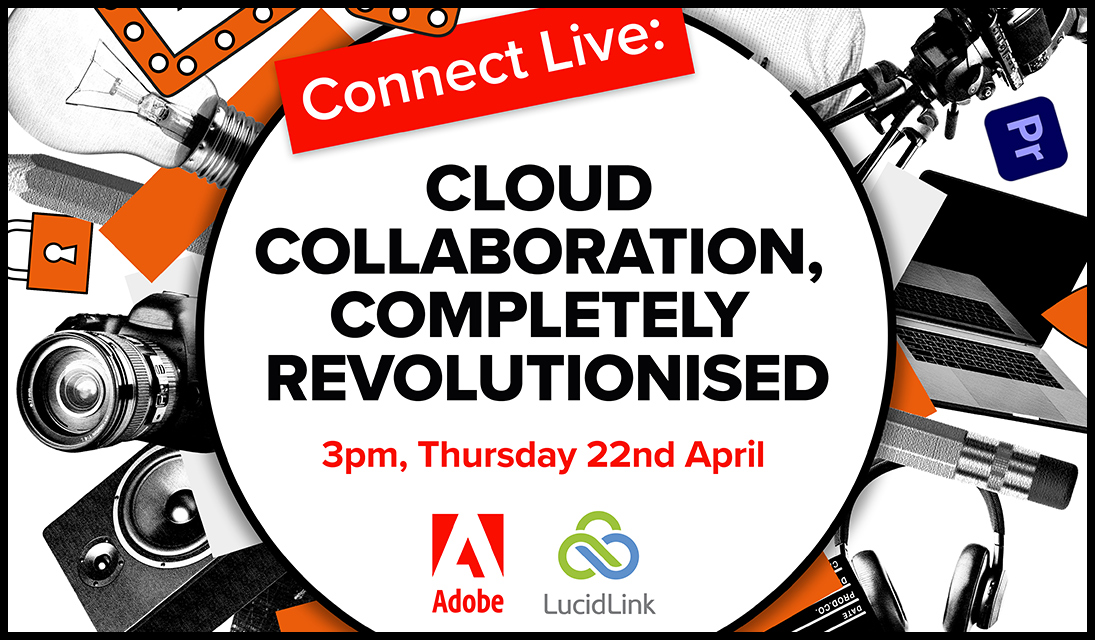Connect Live presents Adobe Productions, LucidLink and media management.